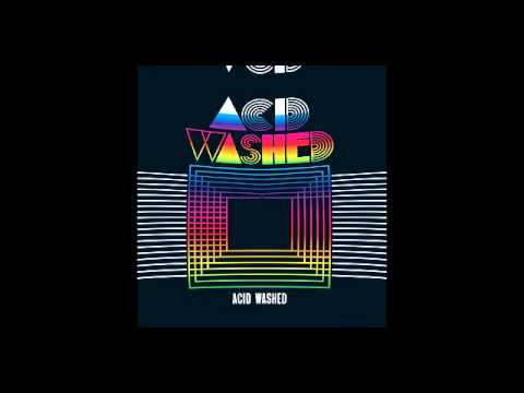 Acid Washed - Acid Washed (Danger Remix)