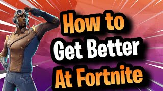 This Is Why You Aren't Getting Better At Fortnite (Xbox PS4+Controller tips) Get Better in Season 7