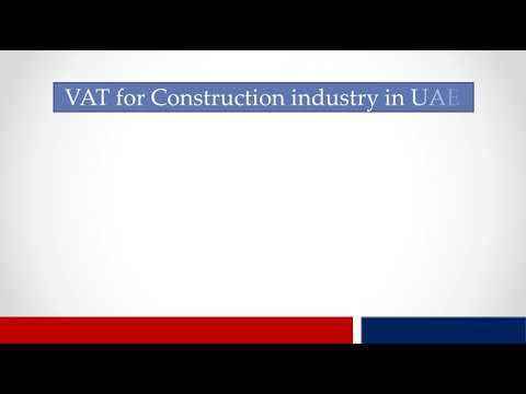 Value added tax for construction and contracting industry in UAE