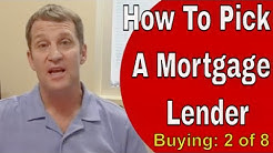 How To Pick A Mortgage Lender When Buying A House