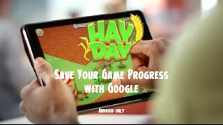 Hay Day: Save Your Game Progress with Google (Android)
