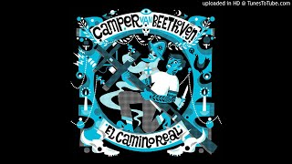 Camper Van Beethoven - It Was Like That When We Got Here - single version