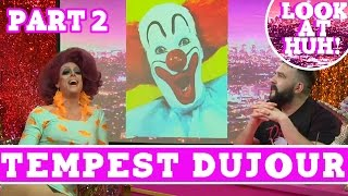 Tempest DuJour: Look at Huh SUPERSIZED Pt 2 on Hey Qween! with Jonny McGovern | Hey Qween