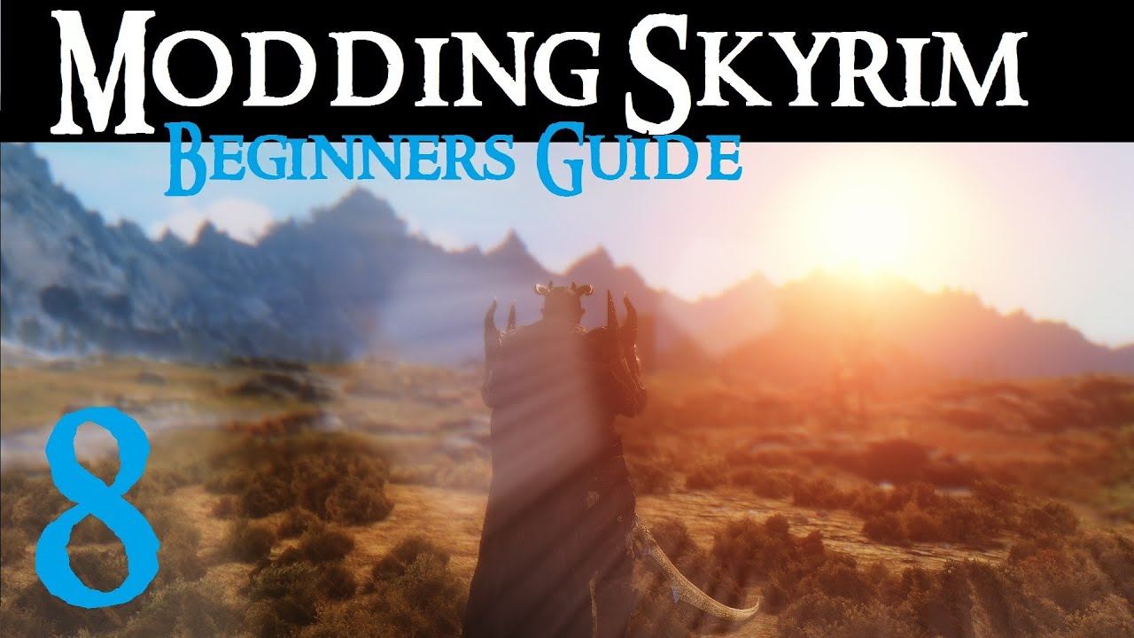 Guide :: How to Properly Mod Your Skyrim - Steam Community