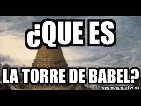 ¿Qué es la torre de babel?