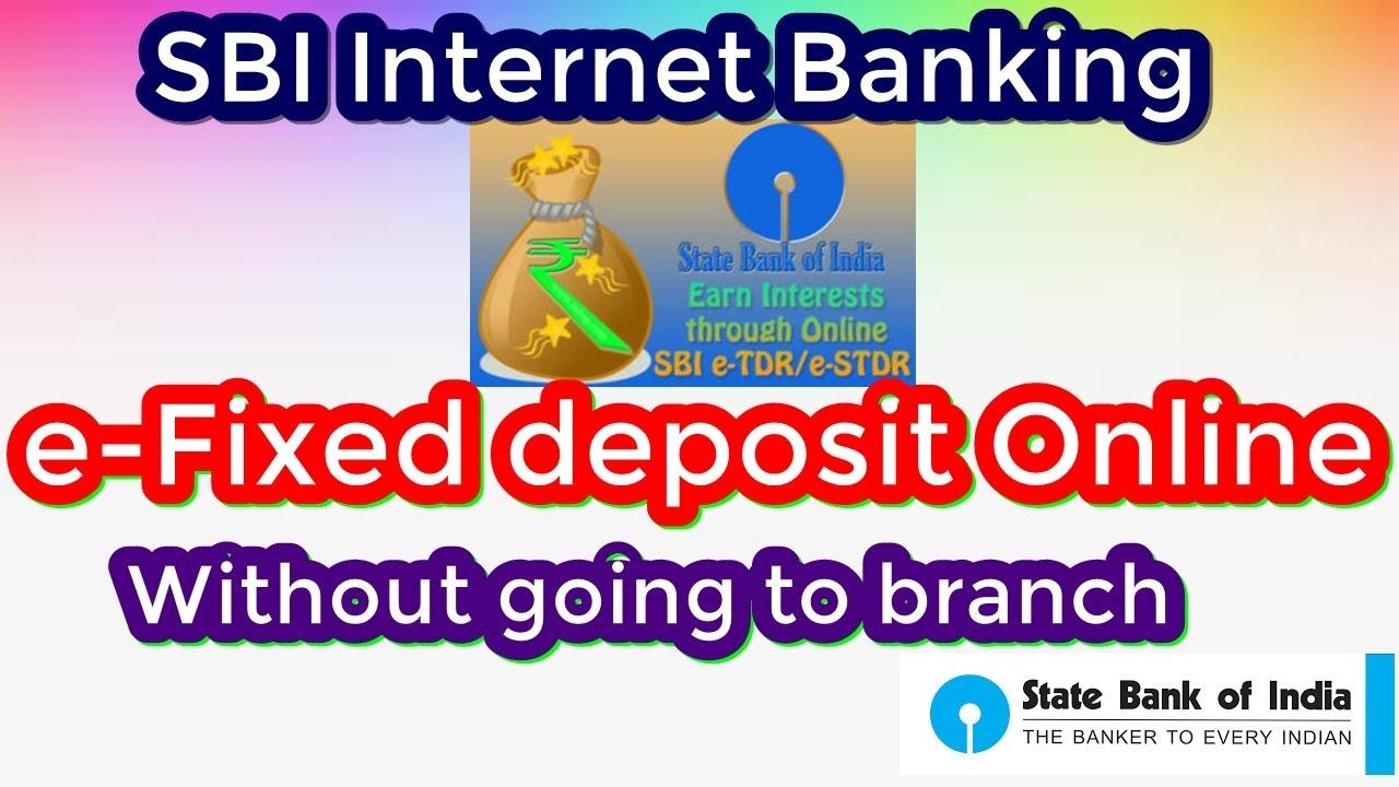 Opening E Fixed Deposit In Sbi Inb Online Youtube