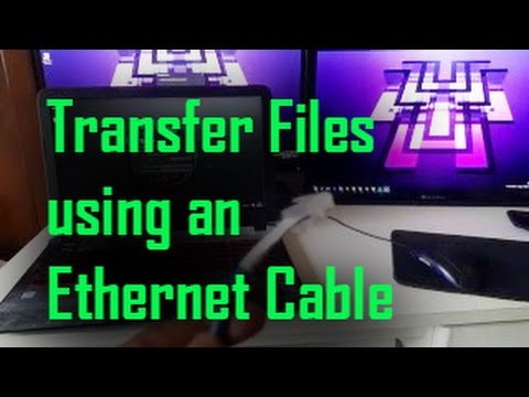 How to Transfer Files using an Ethernet Cable
