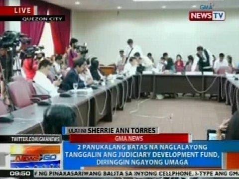 NTG: 2 panukalang batas na naglalayong tanggalin ang Judiciary Development Fund, diringgin