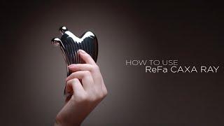 ReFa CAXA RAY — Відео-інструкція з використання [HOW TO USE]