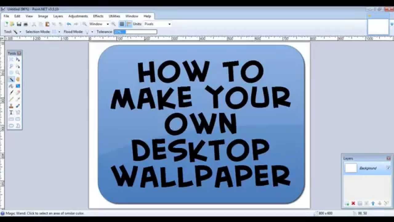 How To Make Your Own Pc Wallpaper On Paint Net