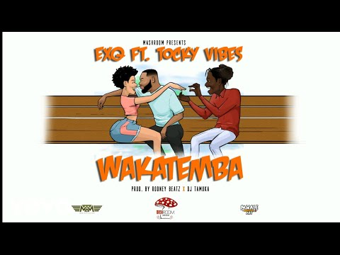 Exq Feat Tocky Vibes Wakatemba Official Audio