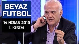 (..) Beyaz Futbol 14 Nisan 2019 Kısım 1/4 - Beyaz TV