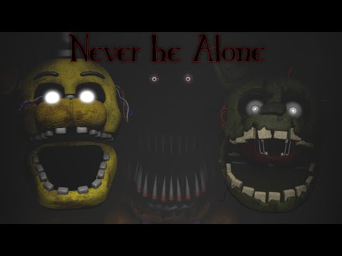 Never Be Alone By Shadrow [FNAF SFM]