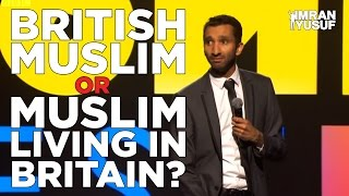 British Muslim or Muslim living in Britain? - Stand Up Comedy Imran Yusuf