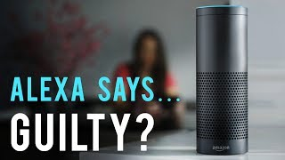 Alexa, Witness in a Court of Law - Bad Luck or Blessing?