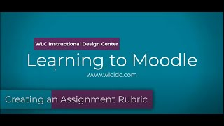 Learning to Moodle  Creating a Rubric
