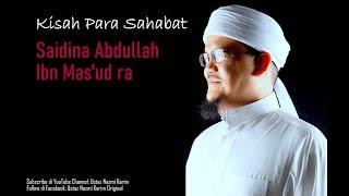 Ustaz Nazmi Karim Saidina Abdullah Ibn Mas 39 ud ra