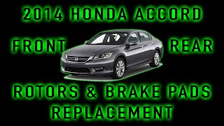 2014 Honda Accord Sedan Front and Rear Rotors / Pads Replacement How To