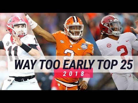 College Football WAY TOO EARLY TOP 25 POLLS 2018