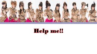 Help me!! Members: Michishige Sayumi (leader) ~ Pink Tanaka Reina ~...