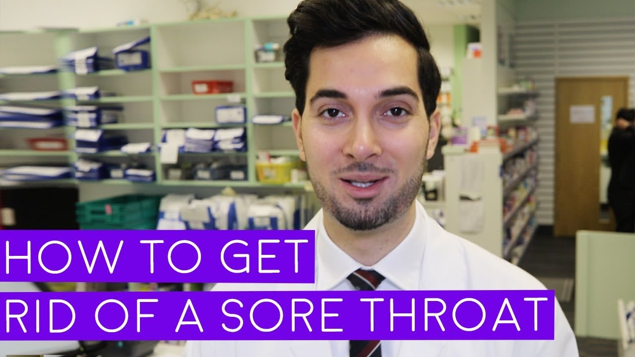 Sore Throat  How To Get Rid Of A Sore Throat 2019