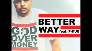 Bizzle Feat. P-Dub - Better Way
