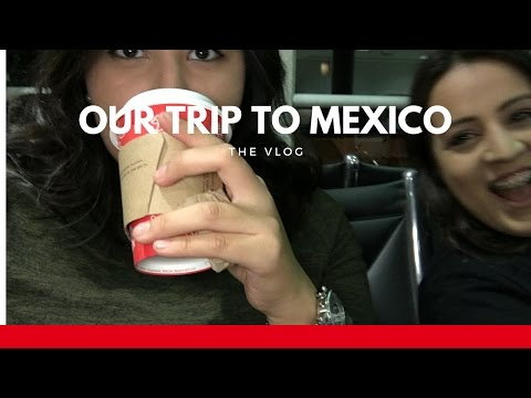 Our Trip to Mexico: Vlog
