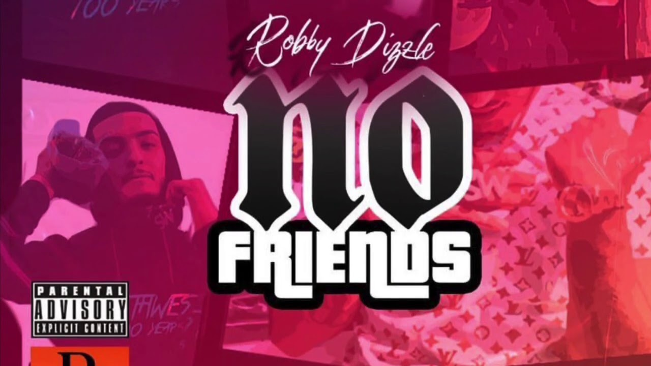 "Robby Dizzle Returns From Hiatus With ""No Friends"""