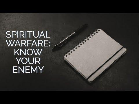 Your Spiritual Warfare Battle Plan: Know Your Enemy