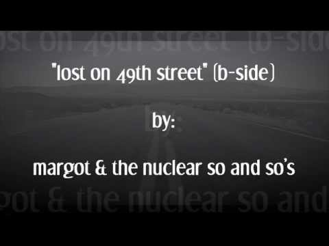 Chords For Margot The Nuclear So And So S Lost On 49th Street