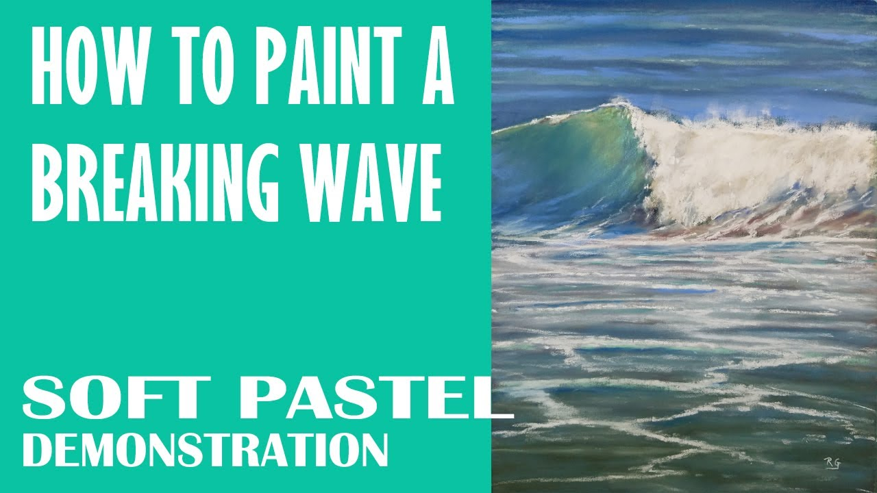 How to Paint a Breaking Wave - Seascape Painting Tutorial - Soft Pastels