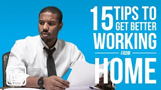 15 Tips To Get Better at WORKING From HOME