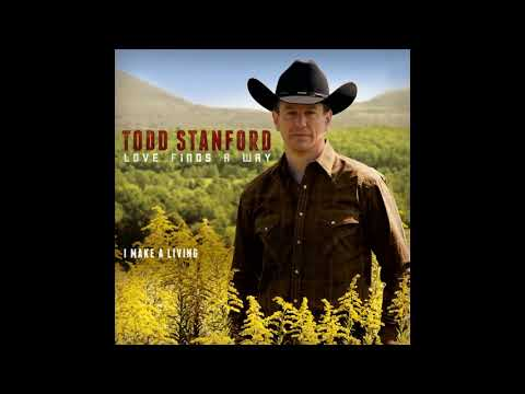 Todd Stanford - I Make A Living