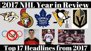 NHL 2017 Year in Review - Top 17 Stories in 2017
