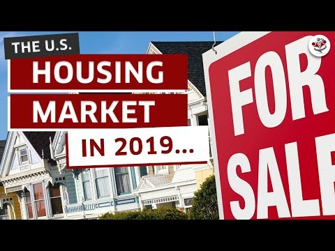 REAL ESTATE IN 2019 (What to Expect from the Housing Market