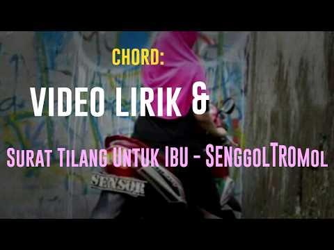 SENGGOLTROMOL - SURAT TILANG UNTUK IBU (Official Video Lirik & Akord)