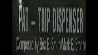 The Fall - Pat Trip Dispenser (Peel Session)