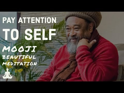 Pay attention to Self - Mooji guided meditation