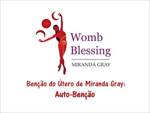 Bênção do Útero: Auto-Benção – Miranda Gray (português)