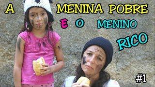 A MENINA POBRE E O MENINO RICO #1 - A MENINA ABANDONADA - POOR GIRL AND THE RICH BOY - Anny e Eu