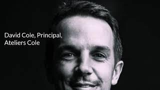 Testimonial | David Cole | Founder & Principal, Ateliers Cole
