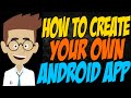 How to Create Your Own Android App