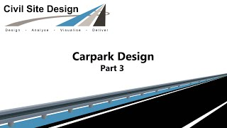 Civil Site Design - Tutorial - Carpark Design Part 3
