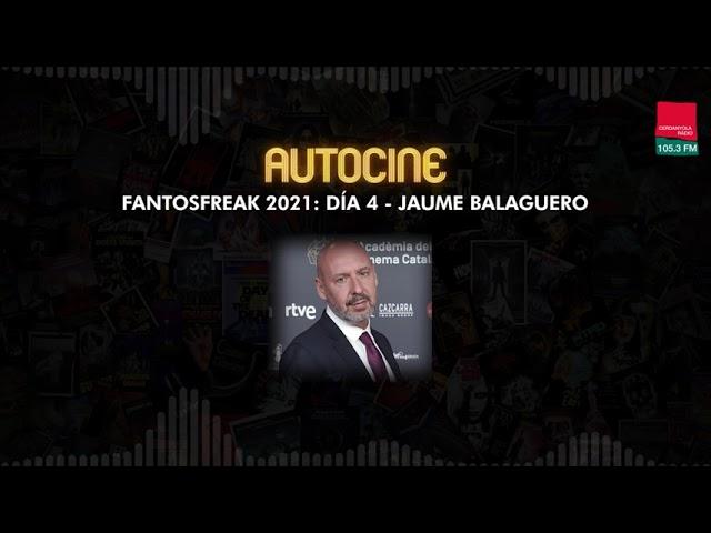 FANTOSFREAK 2021 | Día 4 |  Jaume Balagueró con DANIEL CERVANTES