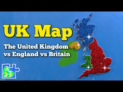 UNITED KINGDOM Map || What's the Difference Between the UK, England, and Great Britain?