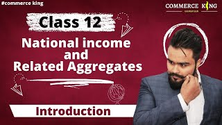 #44, Concepts of national income | Class 12 macroeconomics |