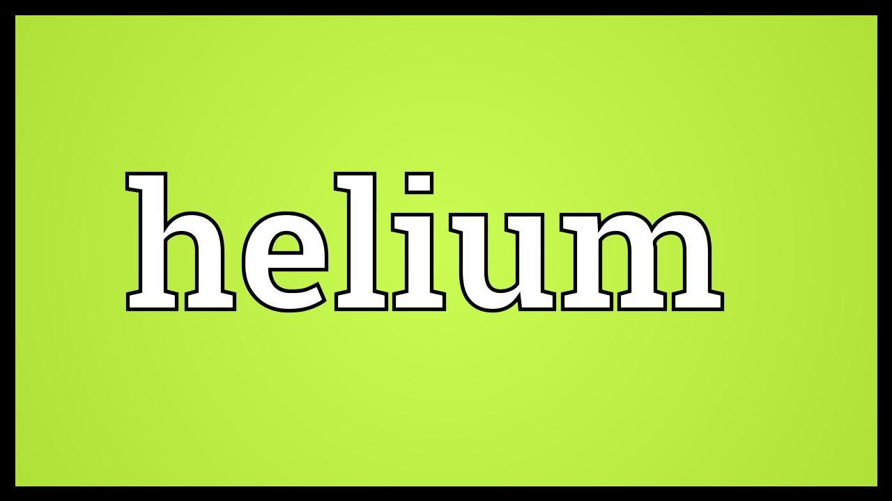 Helium meaning youtube buycottarizona