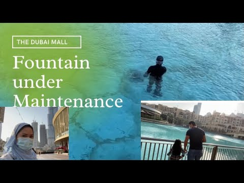 Dubai Mall Fountain under maintenance