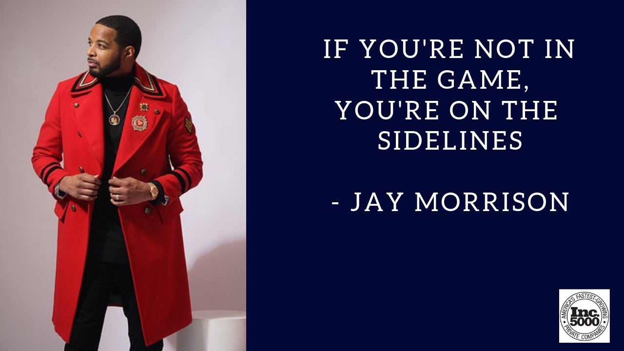 Jay Morrison| If You're Not In The Game; You're On The Sidelines