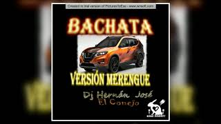 bachata version merengue(DJ HERNAN JO$E)